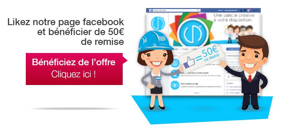 Offre promotionelle, likez notre page facebook et bénéficiez de 50€ de remise.