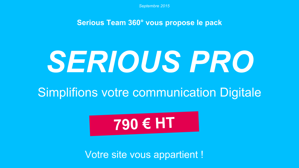 Serious Team 360° vous propose le pack SERIOUS PRO 790 € HT